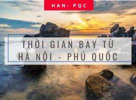 Thời gian bay từ Hà Nội đến Phú Quốc
