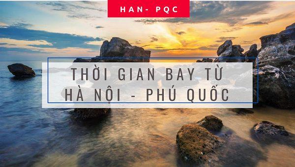 Thời gian bay từ Hà Nội đến Phú Quốc mất bao nhiêu lâu?